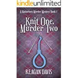 Knit One Murder Two: A Knitorious Murder Mystery Book 1