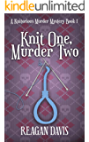 Knit One Murder Two: A Knitorious Murder Mystery Book 1 (Eng…