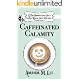Caffeinated Calamity (A Two Broomsticks Gas & Grill Witch Cozy Mystery Book 2)