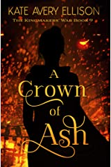 A Crown of Ash (The Kingmakers' War Book 9) Kindle Edition