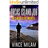 The Orcas Island Job: (A Case Lee Novel Book 6)