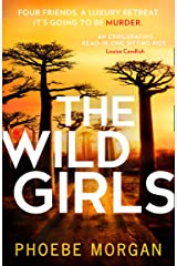 The Wild Girls: From the author of gripping books like The Babysitter comes the most exhilarating and escapist psychological crime thriller of 2021! Kindle Edition