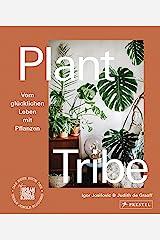 Plant Tribe: Vom glücklichen Leben mit Pflanzen Hardcover