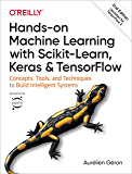 Hands-On Machine Learning with Scikit-Learn, Keras, and TensorFlow: Concepts, Tools, and Techniques to Build Intelligent Systems (English Edition)