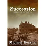 Succession: Australian Historical Fiction Novel (The Australian Sandstone Series Book 3)