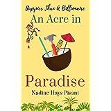Happier Than A Billionaire: An Acre in Paradise