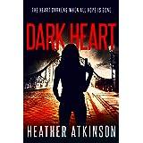Dark Heart: The heart darkens when all hope is gone (Mayhem Trilogy Book 2)