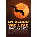 By Blood We Live:The Last Werewolf Trilogy III