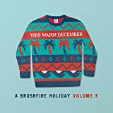 This Warm December, A Brushfire Holiday Vol. 3 (Various Artists)