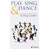 Play, Sing & Dance: An Introduction to Orff Schulwerk