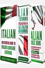 Italian: Learn Italian For Beginners Including Italian Grammar, Italian Short Stories and 1000+ Italian Phrases Kindle Edition