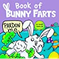 Book of Bunny Farts: A Cute and Funny Read Aloud Easter Picture Book For Kids and Adults, Perfect Easter Basket Gift for Boys