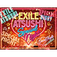EXILE ATSUSHI SPECIAL NIGHT(DVD3枚組+CD)