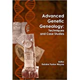 Advanced Genetic Genealogy: Techniques and Case Studies