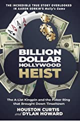 Billion Dollar Hollywood Heist: The A-List Kingpin and the Poker Ring that Brought Down Tinseltown (Front Page Detectives) Kindle Edition