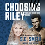 Choosing Riley (Sarafin Warriors Series, Book 1)