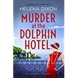 Murder at the Dolphin Hotel: A gripping cozy historical mystery (A Miss Underhay Mystery Book 1)
