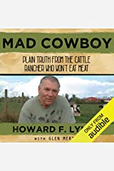 Mad Cowboy: Plain Truth from the Cattle Rancher Who Won't Eat Meat Audible Audiobook