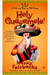 Holy Guacamole! (Culinary Food Writer Book 5) Kindle Edition