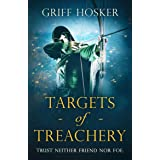 Targets of Treachery : A gripping, action-packed historical epic (Lord Edward's Archer series Book 4)