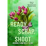 Ready, Scrap, Shoot: Book #6 in the Kiki Lowenstein Mystery Series (Can be read as a stand-alone book.)