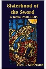 Sisterhood of the Sword: A Jamie Poole Diary (Jamie Poole Diaries Book 7) Kindle Edition