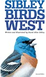 The Sibley Field Guide to Birds of Western North America: Second Edition (Sibley Guides)