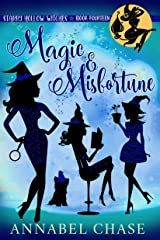 Magic & Misfortune (Starry Hollow Witches Book 14) Kindle Edition
