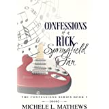 Confessions of a Rick Springfield Fan (The Confessions Series Book 3)