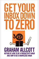 Get Your Inbox Down to Zero: from How to be a Productivity Ninja Kindle Edition