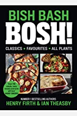BISH BASH BOSH!: The Sunday Times Best Selling Vegan Plant Based Cook Book. As seen on ITV's 'Living on the Veg' Kindle Edition