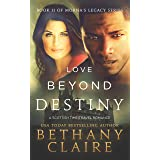 Love Beyond Destiny (A Scottish, Time Travel Romance): Book 11 (Morna's Legacy Series)