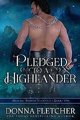 Pledged To A Highlander (Highland Promise Trilogy Book 1) Kindle Edition