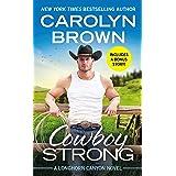 Cowboy Strong: Includes a Bonus Novella (Longhorn Canyon Book 7)