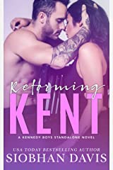 Reforming Kent: A Stand-Alone Angsty Bad Boy Romance (The Kennedy Boys Book 10) Kindle Edition