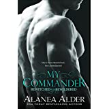 My Commander (Bewitched And Bewildered Book 1)