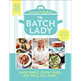 The Batch Lady: Simple, freezable, and budget friendly Sunday Times best-selling cookbook with easy store cupboard recipes ki
