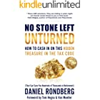 No Stone Left Unturned: How to Cash In On This Hidden Treasure in the Tax Code (That Can Save You Hundreds of Thousands in Re