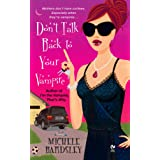 Don't Talk Back To Your Vampire (Broken Heart Book 2)