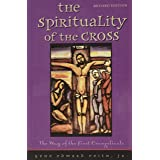 Spirituality of the Cross Revised Edition: The Way of the First Evangelicals