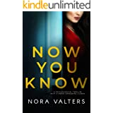 Now You Know: A psychological thriller with a nerve shredding climax