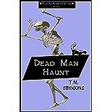 Dead Man Haunt (Dead Man Mysteries Book 2)