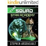 THE SQUAD Star Academy: (Novelette 11)