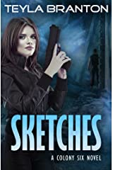Sketches: A Post-Apocalyptic Dystopian Sci-Fi Novel (A Colony Six Book 1) Kindle Edition