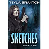 Sketches: A Post-Apocalyptic Dystopian Sci-Fi Novel (A Colony Six Book 1)