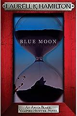 Blue Moon (Anita Blake Vampire Hunter Book 8) Kindle Edition