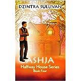 Ashja (Halfway House Series Book 4)