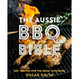 The Aussie BBQ Bible 100+ recipes for the great outdoors