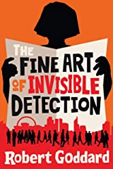 The Fine Art of Invisible Detection Kindle Edition