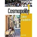 Cosmopolite. Cahier. Per le Scuole superiori. Con espansione online. Con CD-Audio (Vol. 1): Cahier d'activites 1 + CD-audio
